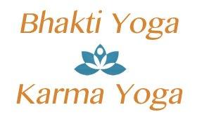 Bhakti & Karma Yoga